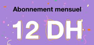 Abonnement mensuel = 12 Dh